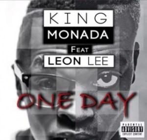 King Monada - One Day ft. Leon Lee